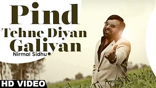 Pind Tehne Diyan Galiyan - Nirmal Sidhu | Full Video