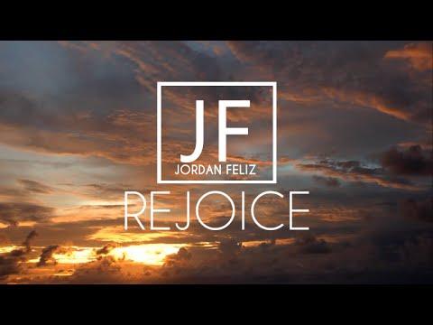 Jordan Feliz - Rejoice (Lyric Video)