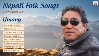 Latest Nepali Modern Songs 2015 | Umang | Bipin Syangden  | Nepali Pop & Folk Songs Collection