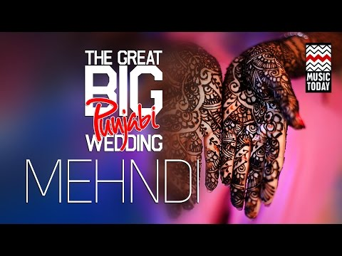 The Great Big Punjabi Wedding | Vol 4 | Mehndi | Audio Jukeb
