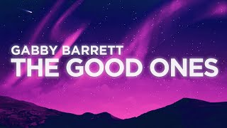 Gabby Barrett - The Good Ones (Lyrics Video)