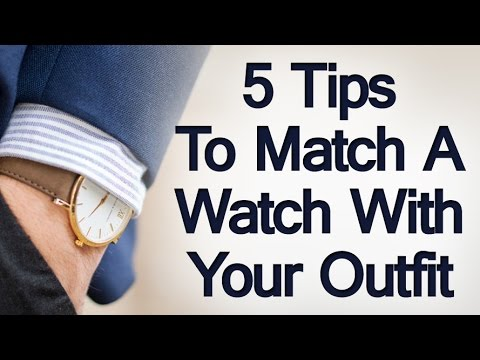 5 Tips On Matching A Watch With Outfit | How To Match Watches With Different Clothes |  Formailty