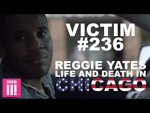 Victim #236 - Reggie Yates: Life and Death in Chicago