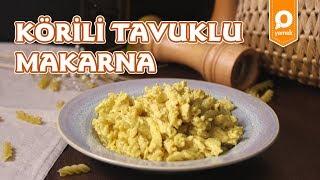 Körili Tavuklu Makarna Tarifi - Onedio Yemek - Pratik Yemek