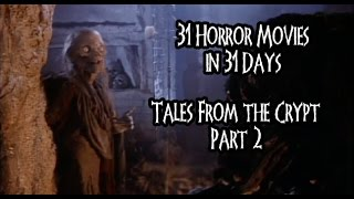 31 Horror Movies in 31 Days: Tales From The Crypt Part 2