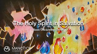 The Holy Spirit in Salvation
