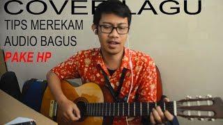 Tips Cover Lagu | Merekam Audio yang bagus Dengan HP