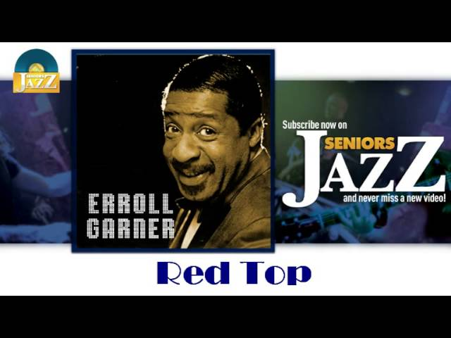 erroll-garner-red-top-hd-officiel-seniors-jazz-seniors-jazz