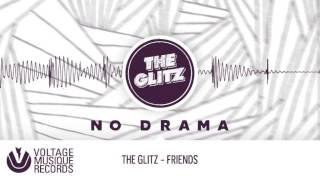 The Glitz - Friends (Original Mix) // Voltage Musique Official
