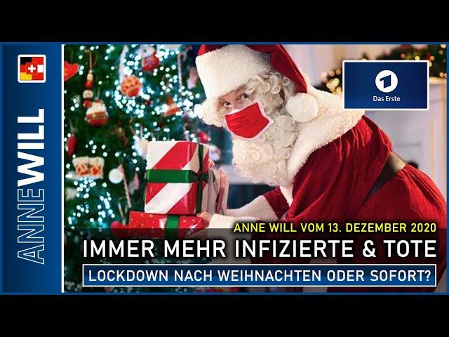 Anne Will - 13.12.2020 - Immer mehr Infizierte & Tote - Lockdown nach Weihnachten oder sofort? (ARD)