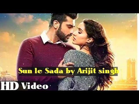 SUN LE SADA ( Full Video Song ) l Arijit Singh l Half Girlfriend Songs l 2017