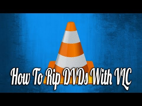 How To Rip DVDs With VLC