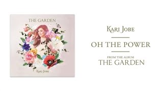 Kari Jobe - Oh The Power (Audio)