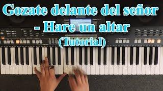 GOZATE DELANTE DEL SEÑOR Y HARE UN ALTAR TUTORIAL PIANO 🎹