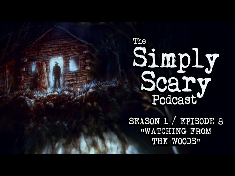 2 TERRIFYING FOREST SCARY STORIES | Creepypasta Compilation | Simply Scary Podcast S1E08