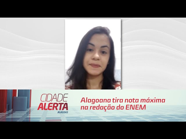Alagoana tira nota máxima na redação do ENEM