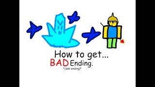 Roblox - How to get Bad ending. [Uuhhh.wav]
