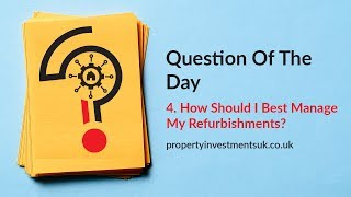 How Should I Best Manage My Refurbishments?