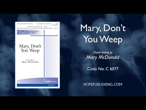 Mary Don't You Weep - arr. Mary McDonald