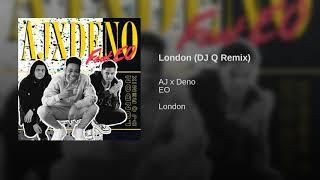 London - AJ X Deno X EO (DJ Q Remix)