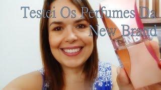 Testei Os Perfumes Da New Brand