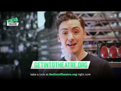 Get Into Theatre | Theatre Careers, Training, Experiences & Funding
