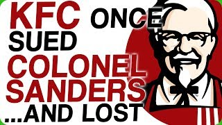 KFC Once Sued Colonel Sanders... and Lost