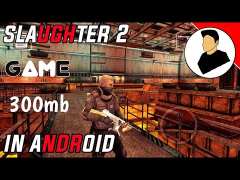 [300mb] Slaughter 2 Prison Assault High Graphic Game In Android