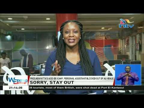 President Kenyatta's aide-de-camp, personal assistant blocked out of AU venue