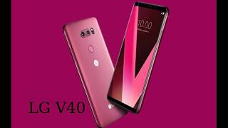 LG V40 - new mobile device for the future