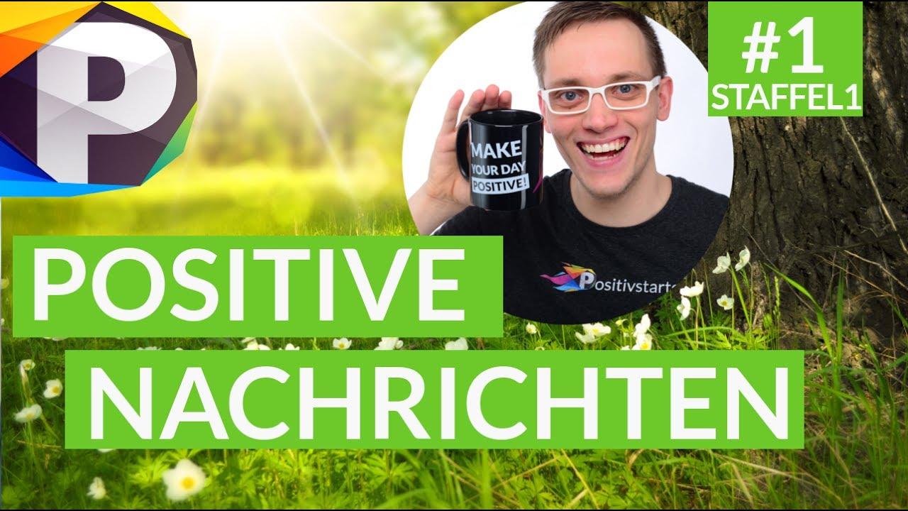Positive Nachrichten #1 | Gute motivierende Gedanken ...