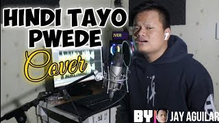Hindi Tayo Pwede - The Juans (Cover By Jay Aguilar) | ENGSUB