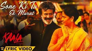 Sone Ki Tu Ek Murat - Lyric Video | Kaala Karikaalan | Rajinikanth | Pa Ranjith | Dhanush