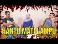 PARANORMAL EXPERIENCE: HANTU MATI LAMPU