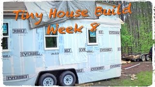 Tiny House Build Week 8