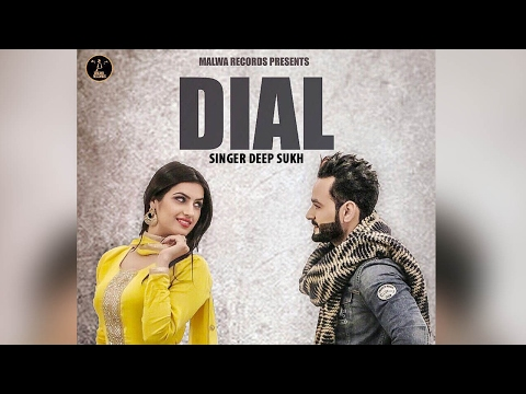 DEEP SUKH Ft. THE BOSS - DIAL - LATEST PUNJABI SONG 2017 || MALWA RECORDS