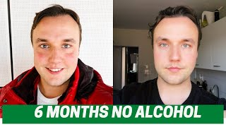 SOBER FOR 6 MONTHS (My Experiences Without Alcohol)