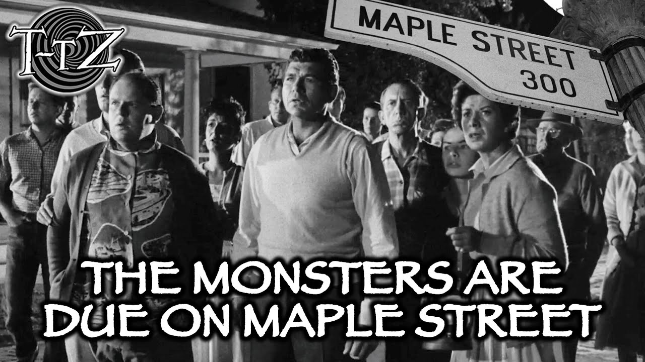 The Monsters Are Due On Maple Street Twilight Tober Zone Youtube