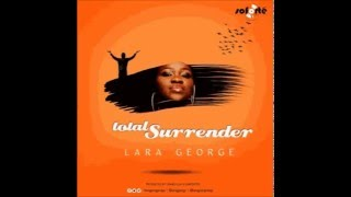Total Surrender By Lara George - Mp3