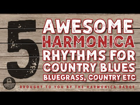 5 Awesome Rhythms for Country Blues, Bluegrass & Country Harmonica ( C Harp required)