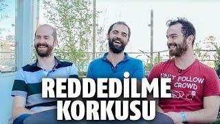 REDDEDİLME KORKUSU / MEN-E-MEN - WHYSHY