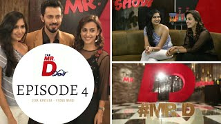 THE Mr D SHOW | EPISODE 4 | DHWANI GAUTAM | ESHA KANSARA | VYOMA NANDI