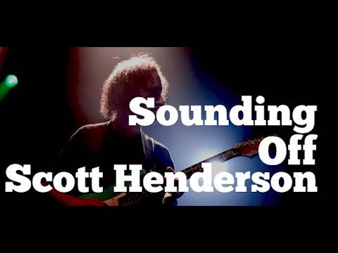 Scott Henderson Interview on SOUNDING OFF with Rick Beato