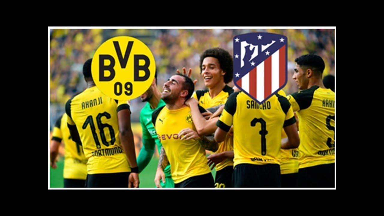 Bvb Vs Atletico Madrid Heute Live Im Tv Und Live Stream Youtube