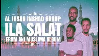 ILA SALAT best nasheed from ani muslima album by al ihsan inshad group