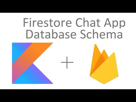 Chat App Tutorial (Firestore & Kotlin) - 2 - Database Schema