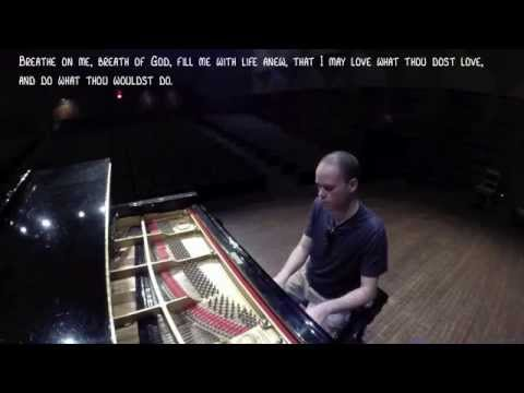 Breathe On Me Breath Of God - Piano Improvisation, Tim Purdy