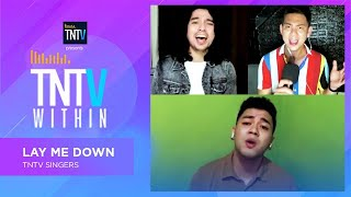 TNTV Within: Lay Me Down - TNTV Singers