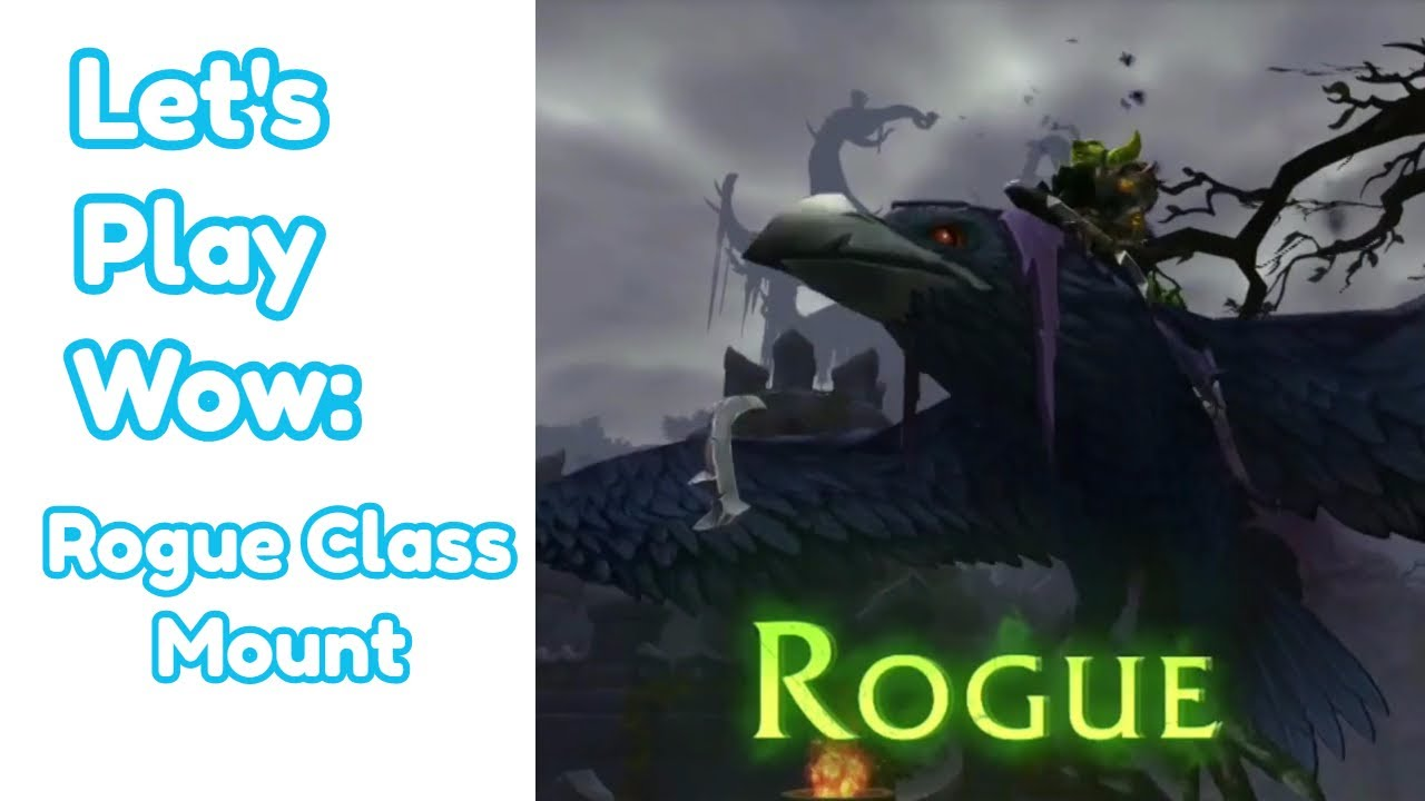 Let S Play Wow Rogue Class Mount Youtube