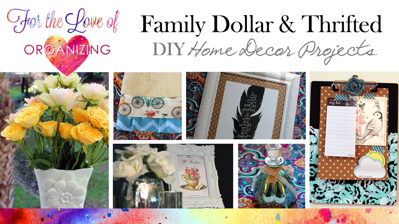 family dollar and thrifted: diy home decor & organizing - youtube